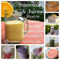 Naturally Mindful: Smoothies & Juices: Health Benefits, Tips, and Recipes