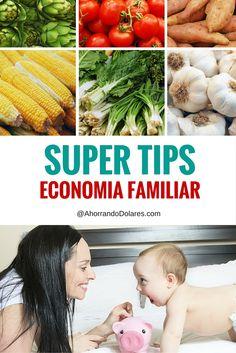 Tips y consejos para ahorrar. Ideas que funcionan para cuidar la economía familiar de tu familia.