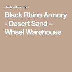 Black Rhino Armory - Desert Sand – Wheel Warehouse
