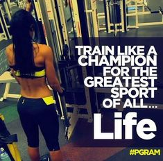 train like a champion for the greatest sport of all...LIFE