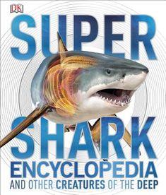 Super Shark Encyclopedia | IndieBound