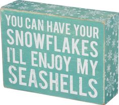 You Can Have Your Snowflakes Box Sign