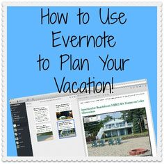 How to Use Evernote to Plan Your Vacation Traveling with Kids, Traveling tips, Traveling #Travel