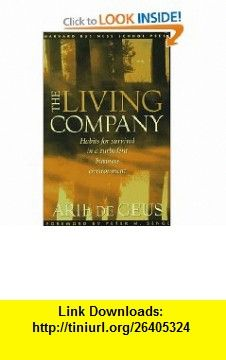 The Living Company (9780875847825) Arie de Geus, Peter M. Senge , ISBN-10: 087584782X  , ISBN-13: 978-0875847825 ,  , tutorials , pdf , ebook , torrent , downloads , rapidshare , filesonic , hotfile , megaupload , fileserve