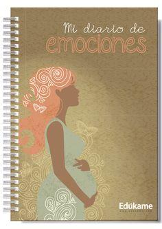 Un diario para mamá en el que poder expresar emociones, sensaciones, pensamientos durante el embarazo. http://edukame.com/node/17100
