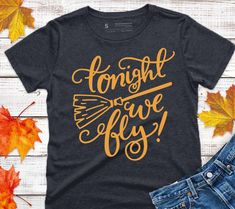 Witch SVG Tonight We Fly Svg Cut File Halloween Svg Quote | Etsy Halloween Vinyl, Halloween Signs, Fall Halloween, Funny Halloween Sayings, Halloween Shirts Kids, Halloween Table, Halloween Halloween, Vintage Halloween, Halloween Makeup