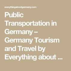 Public Transportation in Germany – Germany Tourism and Travel by Everything about Germany