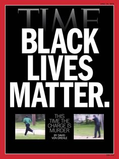 Time magazine cover declares, 'Black lives matter' in response to Walter Scott shooting By Any Means Necessary, Black Death, Time Magazine, Magazine Covers, American Life, Before Us, African American History, Black People, Black History