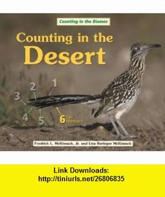 Counting in the Desert (Counting in the Biomes) (9780766029880) Fredrick, Jr. McKissack, Lisa Beringer McKissack , ISBN-10: 0766029883  , ISBN-13: 978-0766029880 ,  , tutorials , pdf , ebook , torrent , downloads , rapidshare , filesonic , hotfile , megaupload , fileserve