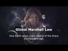 Global Marshall Law - How Earth came under control of the Draco 16,500 y... Marshall Law, Kimberly Ann, Secret Space, Draco, Earth, Youtube, Movie Posters, Fictional Characters, Dragonair