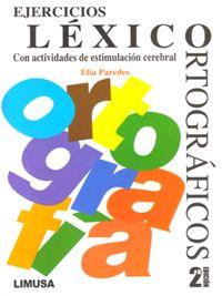 EJERCICIOS LÉXICO-ORTOGRÁFICOS 2A ED. Con actividades de estimulación cerebral