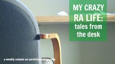 Oh my, lol. My Crazy RA Life: Tales From The Desk