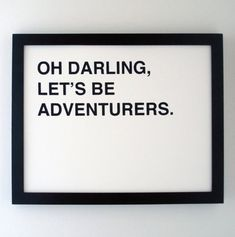 I know I've pinned this somewhere before... let's be adventurers.