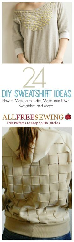 24 DIY Sweatshirt Ideas: How to Make a Hoodie, Make Your Own Sweatshirt, and More   AllFreeSewing.com