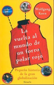 La vuelta al mundo de un forro polar rojo; de Wolfgang Korn en Siruela
