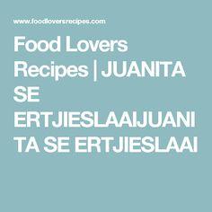 Food Lovers Recipes   JUANITA SE ERTJIESLAAIJUANITA SE ERTJIESLAAI Lovers, Recipes, Food, Essen, Meals, Ripped Recipes, Yemek, Cooking Recipes, Eten