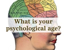 Answer 8 questions to find out what your psychological age is.