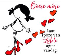 Good Morning Wishes, Day Wishes, Morning Messages, Good Morning Quotes, Lekker Dag, Goeie Nag, Goeie More, Afrikaans Quotes, Qoutes