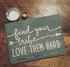 Find your tribe, love them hard ♡♡
