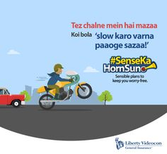 Speeding is fun, accident isn't. Drive Slow, drive safe.  Know more about our two-wheeler insurance: https://www.libertyvideocon.com/two-wheeler-insurance/annual-policy