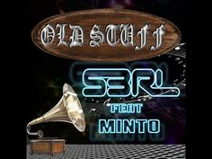 Old Stuff - S3RL feat Minto - YouTube