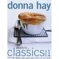 Modern Classics (Book by Donna Hay. Even if you're short on time, even if you're new to the kitchen, the award-winning Australian food writer wants you to be a proficient cook. Donna Hay Recipes, Easy Starters, Australian Food, Australian Gifts, Cooking For Beginners, Cookery Books, My Cookbook, Pasta, Classic Books