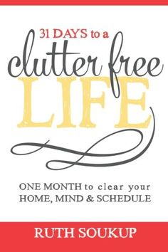 31 Days To A Clutter Free Life: One Month to Clear Your Home, Mind & Schedule by Ruth Soukup http://www.amazon.co.uk/dp/0692252711/ref=cm_sw_r_pi_dp_0i22ub1WX78MK