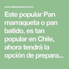 Este popular Pan marraqueta o pan batido, es tan popular en Chile, ahora tendrá la opción de prepararlo en su casa. Margarita, Popular, Ideas, Canvas, Easy Food Recipes, Cooking, Appetizers, Knife Grinder, Most Popular
