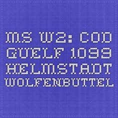 ms W2: Cod. Guelf. 1099 Helmstadt Wolfenbuttel