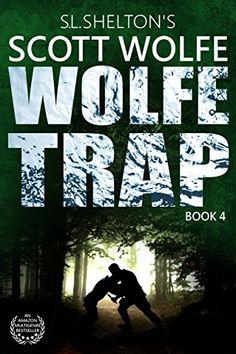 Wolfe Trap (Scott Wolfe Series Book 4) by S.L. Shelton https://www.amazon.com/dp/B00PPOZCEK/ref=cm_sw_r_pi_dp_x_VEZfAb7FZEHHS