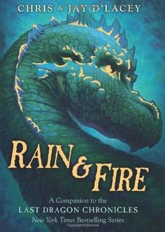 Rain & Fire Last Dragon Chronicles 1