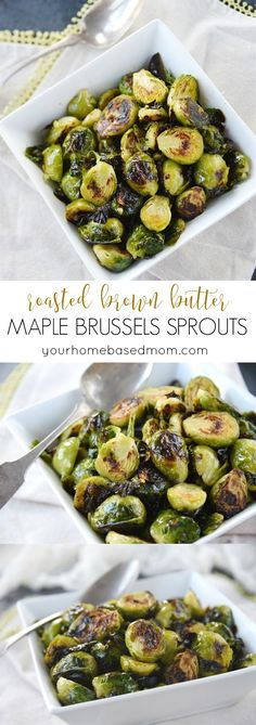 Roasted Brown Butter Maple Brussels Sprouts are a delicious way to eat your vegetables!