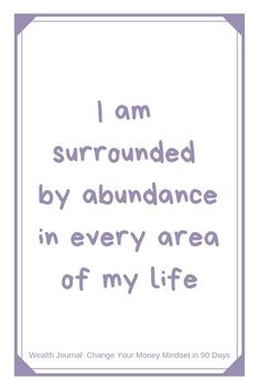 """Wealth Manifesting Challenge """"I am surrounded by abundance in every area of my life"""" Daily affirmation from the Wealth Journal Wealth Affirmations, Morning Affirmations, Positive Affirmations, Law Of Attraction Money, Law Of Attraction Quotes, Positive Vibes, Positive Quotes, Psychology Quotes, Money Quotes"""