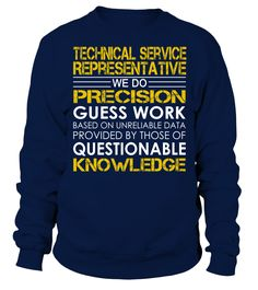 Technical Service Representative We Do Precision Guess Work Job Title T-Shirt #TechnicalServiceRepresentative