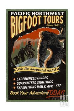 Pacific Northwest - Bigfoot Tours - Vintage Sign - Lantern Press ArtworkStretched Canvas Prints Printed in the USA! UV resistant ink, color safe, fade resistant Perfect for your home, office, or a gift Vintage Signs, Vintage Posters, Vintage Art, Vintage Music, Vintage Stuff, Vintage Travel, Pie Grande, Bigfoot Sasquatch, Bigfoot Toys