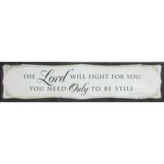 The Lord Will Fight For You Plaque