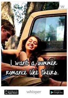 I want a summer romance like theirs.
