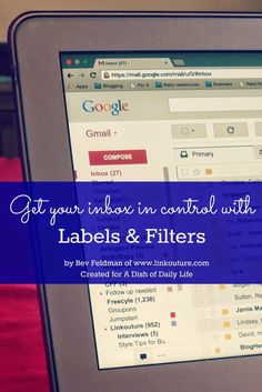 Does your inbox leave you feeling overwhelmed? Use these simple tips for organizing your email using filters and labels!