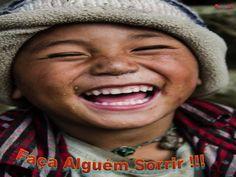 FACA ALGUEM SORRIR