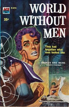 Emsh, World Without Men by Charles Eric Maine, 1958.