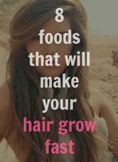 foods that will make you hair grow fast