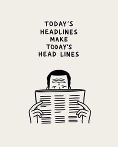 Today's Headlines make today's head lines