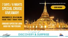 It's open to all countries! Fill out the raffle form at www.starcruises.com/rafle/ to qualify. Cruise is Penang - Phuket - Yangon - Penang with your special someone on November 23 onboard SuperStar Libra.