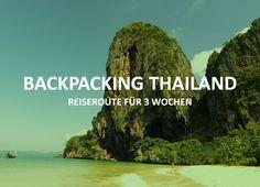 Backpacking Thailand – Reiseroute für 3 Wochen