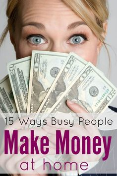 How to Make Money at Home! Great Tips for Busy People who love a little extra cash!