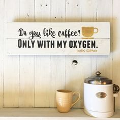 Do you like coffee? Only with my oxygen | Inspired by Gilmore Girls | Gift for Gilmore Girls Fan | Modern Rustic Decor | Coffee Lover Sign