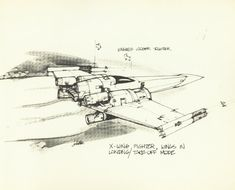 "X-wing Sketch from ""The Star Wars Sketchbook"" - Joe Johnston (eventually used as reference art for the Z-95 Headhunter, the X-wing's predecessor)"
