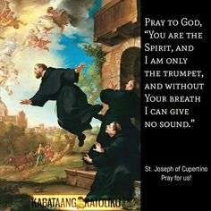 Saint of the Day SEPTEMBER 18: ST. JOSEPH OF CUPERTINO #kabataangkatoliko  Joseph of Cupertino O.F.M. Conv. (Italian: Giuseppe da Copertino) (June 17 1603  September 18 1663) was an Italian Conventual Franciscan friar who is honored as a Christian mystic and saint. He was said to have been remarkably unclever but prone to miraculous levitation and intense ecstatic visions that left him gaping. He was called The Flying Friar because he often levitated off the ground while deep in prayer…