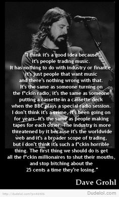 Dave Grohl on prirating music.  Mixed tapes. agree, except when I was a kid, had to be glued to the radio so I could hit record at the VERY beginning of a song.