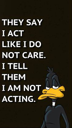 This pretty much sums up Daffy Duck. Too funny Funny Cartoon Quotes, Funny Adult Memes, Cartoon Jokes, Funny Cartoons, Funny Jokes, Hilarious, Rude Jokes, Classic Cartoon Characters, Classic Cartoons
